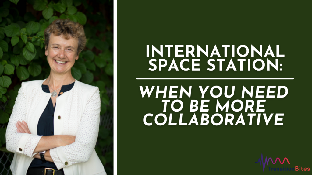 International Space Station: When You Need to be More Collaborative