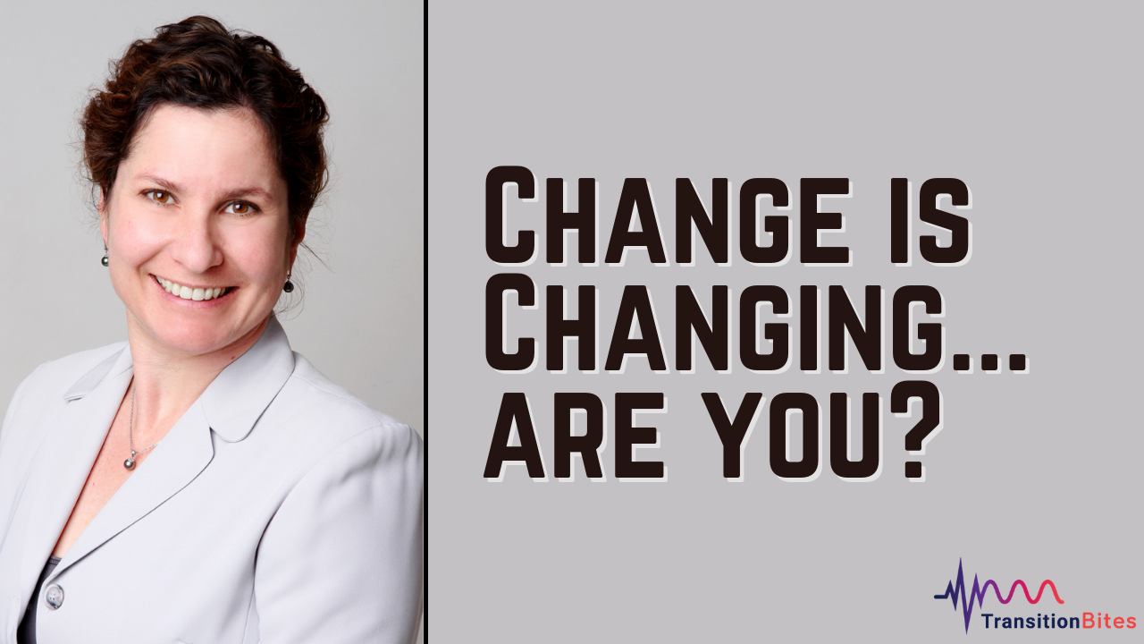 Change is Changing…Are You?