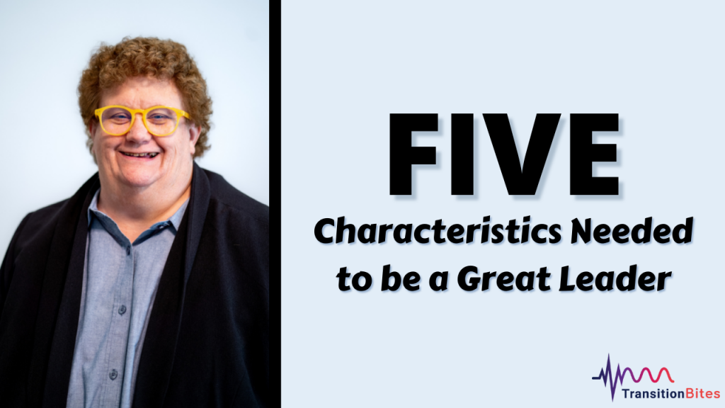 Five Characteristics Needed to be a Great Leader.