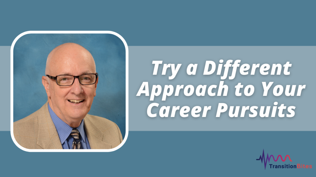 Try a Different Approach to Your Career Pursuits
